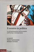 LIBRO • Il Nemico in Politica Cammarano Cavazza 2010 1ª ED NUOVO ITALIANO RARO