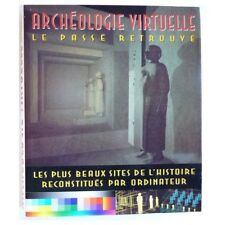 Archéologie virtuelle - le passé retrouvé - FORTE Maurizio
