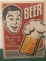 "12"" x 17"" ~~ BEER the Reason I Wake Up ~~~Tin Sign Metal Sign Man Cave Decor"