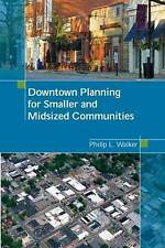 NEW Downtown Planning for Smaller and Midsized Communities by Philip Walker