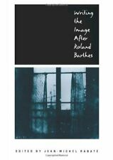 Writing the Image After Roland Barthes (New Cultural Studies) By Jean-Michel Ra