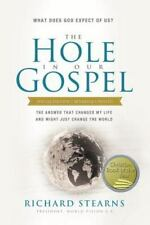The Hole in Our Gospel Special Edition: What Does God Expect of Us? The Answer T
