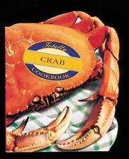 The Totally Crab Cookbook (Totally Cookbooks) Siegel, Helene, Gillingham, Karen