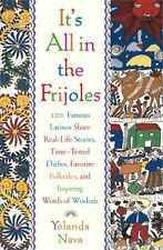 Its All In The Frijoles: 100 Famous Latinos Share Real Life Stories Time Tested