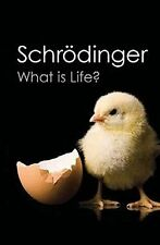 WHAT IS LIFE? by ERWIN SCHRÖDINGER