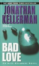 Alex Delaware: Bad Love No. 8 by Jonathan Kellerman (2003, Paperback)