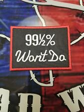 99.5% Won't Do patch