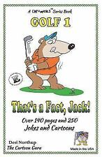 Golf: That's a Fact, Jack ! : Jokes and Cartoons in Black and White by Desi...