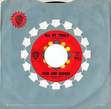 "Dick and DeeDee 'ALL MY TRIALS' +1 7"" Vinyl Single - US Warner Bros."