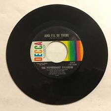 Peppermint Rainbow And I'll Be There / Will You Be Staying After 45 Decca VG+