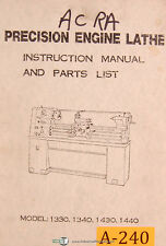Acra 1330, 1340 1430 & 1440, Engine Lathe, Instruction and Parts Manual