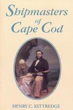 Shipmasters of Cape Cod ~ Kittredge, Henry C.