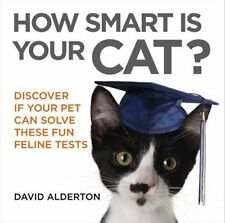 How Smart Is Your Cat?: Discover If Your Pet Can Solve These Fun Feline Tests (H
