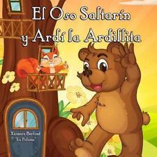 El Oso Saltarin y Ardi la Ardilla by Xiomara Berland (2013, Paperback)