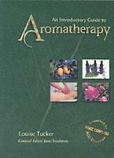 An Introductory Guide to Aromatherapy,Louise Tucker, Jane Foulston
