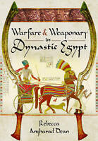 Warfare and Weaponry in Dynastic Egypt (Hardcover) Book by Rebecca Dean