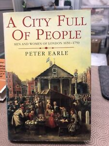 A City Full Of People By Peter Earle Men And Women Of London 1650-1750