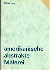 Amerikanische Abstrakte Malerei. Catalogo di mostra, Marlborough Galerie 1973