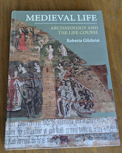 MEDIEVAL LIFE Archaeology and life course Roberta Gilchrist