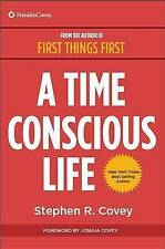 A Time Conscious Life: Inspirational Philosophy..STEPHEN R COVEY...LIKE NEW