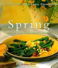 Spring : Recipes Inspired by Nature's Bounty by Weir, Joanne
