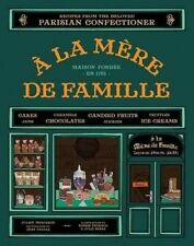USED (LN) A la Mere de Famille: Recipes from the Beloved Parisian Confectioner