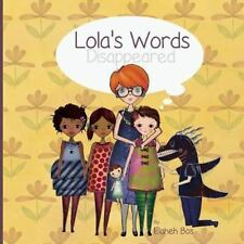 Lola's Words Disappeared by Elaheh Bos (2013, Paperback)
