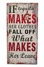 If Tequila Makes Her Clothes Fall Off Wood Sign-11.8 inches x 23.75 inches.