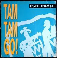 "Tam Tam Go! - Este Payo - Spain Maxi Single EMI 12"" 1990 - 052 1223896 - 45rpm"