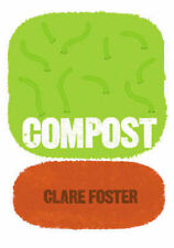 Compost by Clare Foster PB 2002 Like NEW  Out of Print
