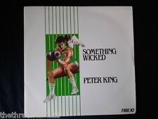 "VINYL 7"" SINGLE - SOMETHING WICKED - PETER KING - FIRE10"