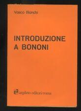 Vasco Bianchi, Introduzione a Bononi, Argileto Editori 1978  R