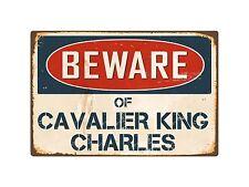 "Beware Of Cavalier King Charles 8"" x 12"" Vintage Aluminum Retro Metal Sign VS099"
