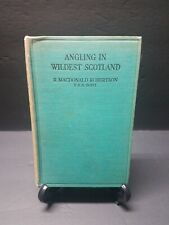 Angling in Wildest Scotland by Robertson