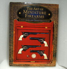 The Art of Miniature Firearms by Miniature Arms Society, Hardcover, Illistrated