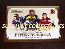 2013 NRL TRADERS 2012 RETIREES CARDS R3/10 PETERO CIVONICEVA BRISBANE BRONCOS