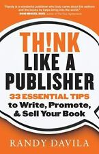 Think Like A Publisher: 33 Essential Tips to Write