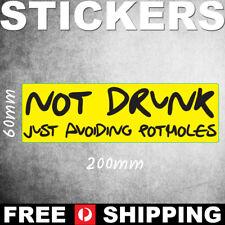 Not Drunk Funny Vinyl Decal Bumper Sticker - PS00480