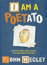 I am a Poetato: An A-Z of poems about people, pets and other creatures, Hegley,