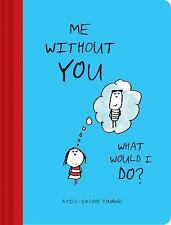 Me Without You, What Would I Do?: A Fill-In Love Journal (Diary)