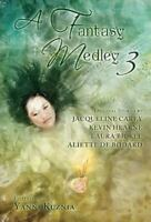 A Fantasy Medley 3 Laura Bickle, The Death of Aiguillon, Jacqueli Kevin Hearne