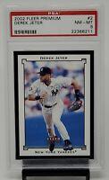 2002 Fleer Premium HOF Yankees DEREK JETER Baseball Card PSA 8 NM-MINT / Pop - 7