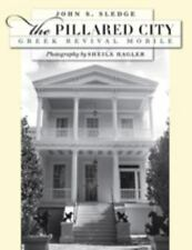 The Pillared City: Greek Revival Mobile (Hardback or Cased Book)
