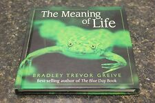 THE MEANING OF LIFE BY BRADLEY TREVOR GREIVE 107596-1 (JO) BBB-11 [203]