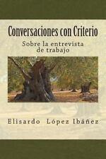 Conversaciones con Criterio : Sobre la Entrevista de Trabajo by Elisardo...