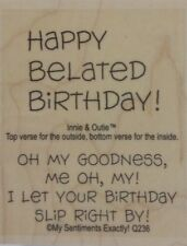 My Sentiments Exactly! Mounted Wood Rubber Stamp Q236 Happy Birthday!