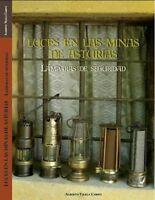 Luces en las minas de Asturias: Lámparas de seguridad
