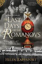 The Last Days of the Romanovs : Tragedy at Ekaterinburg by Helen Rappaport (pape