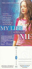 MY LIFE WITHOUT ME THE MOVIE UNUSED ADVERTISING COLOUR POSTCARD