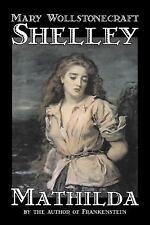 Mathilda by Mary Wollstonecraft Shelley, Fiction, Classics (Paperback or Softbac